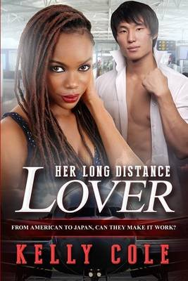 Her Long Distance Lover - A Billionaire Bwam Marriage and Pregnancy Romance (Paperback): Kelly Cole