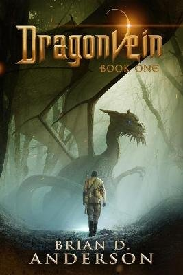 Dragonvein - Book One (Paperback): Brian D Anderson