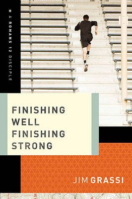 Finishing Well, Finishing Strong (Electronic book text): Jim Grassi
