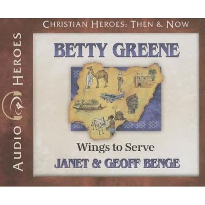 Betty Greene - Wings to Serve (Standard format, CD): Janet Benge, Geoff Benge