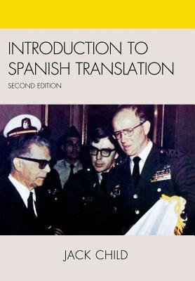 Introduction to Spanish Translation (Electronic book text, 2nd ed.): Jack Child