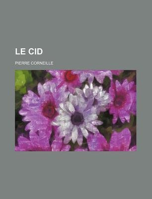 The Cid (Paperback): Pierre Corneille