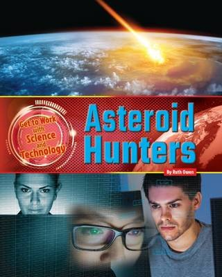 Asteroid Hunters (Paperback): Ruth Owen