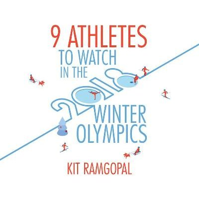 9 Athletes to Watch in the 2018 Winter Olympics (MP3 format, CD): Kit Ramgopal