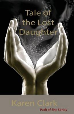 Tale of the Lost Daughter (Paperback): Karen Clark