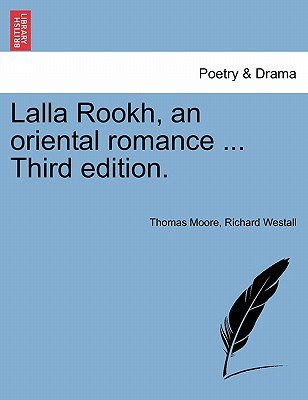 Lalla Rookh, an Oriental Romance Sixth Edition. (Paperback): Thomas Moore, Richard Westall