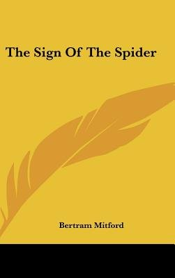 The Sign Of The Spider (Hardcover): Bertram Mitford
