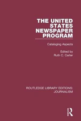 The United States Newspaper Program - Cataloging Aspects (Electronic book text): Ruth C. Carter