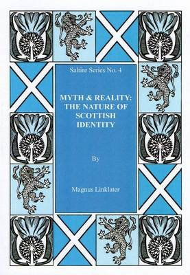 Myth & Realiy - The Nature of Scottish Identity (Paperback): Magnus Linklater