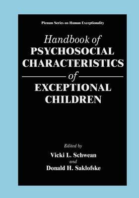 Handbook of Psychosocial Characteristics of Exceptional Children (Paperback, 1st ed. Softcover of orig. ed. 1999): Vicki L....