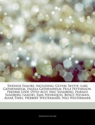 Articles on Swedish Sailors, Including - Gustav Skytte, Lars Gathenhielm, Ingela Gathenhielm, Pelle Pettersson, Fredrik L F,...