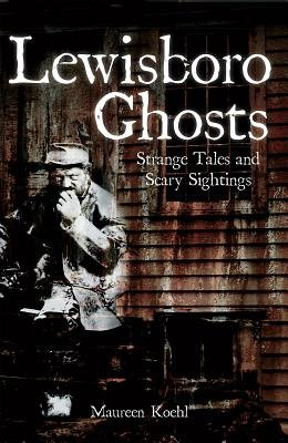 Lewisboro Ghosts - Strange Tales and Scary Sightings (Electronic book text): Maureen Koehl