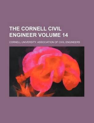 The Cornell Civil Engineer Volume 14 (Paperback): Cornell University Engineers
