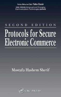 Protocols for Secure Electronic Commerce (Hardcover, 2nd New edition): Mostafa Hashem Sherif