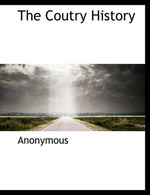 The Coutry History (Paperback): Anonymous