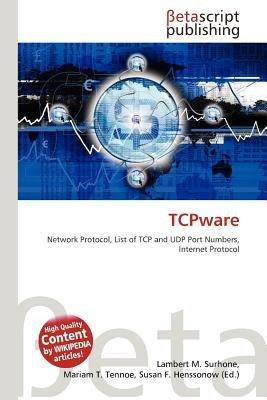 Tcpware (Paperback): Lambert M. Surhone, Mariam T. Tennoe, Susan F. Henssonow