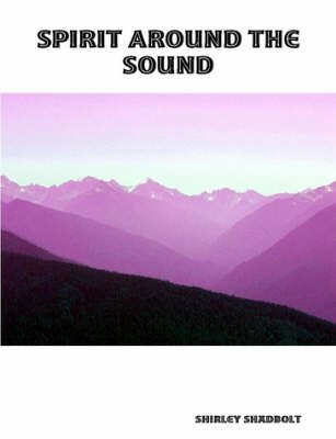 Spirit Around The Sound (Paperback): Shirley Shadbolt