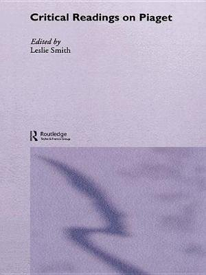 Critical Readings on Piaget (Electronic book text): Leslie Smith