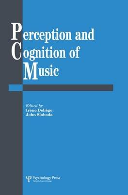 Perception And Cognition Of Music (Paperback): Irene Deliege, John A. Sloboda