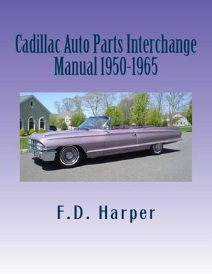 Auto Parts Interchange >> Cadillac Auto Parts Interchange Manual 1950 1965 Paperback