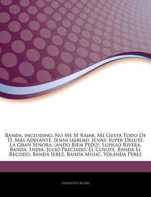 Articles on Banda, Including - No Me S Rajar, Me Gusta Todo de T , M