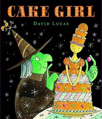 Cake Girl (Hardcover): David Lucas
