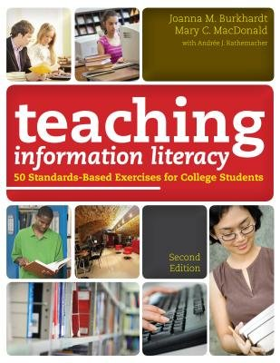 Teaching Information Literacy - 50 Standards-Based Exercises for College Students (Electronic book text, 2nd Revised ed.):...