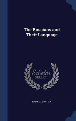 The Russians and Their Language (Hardcover): Nadine Jarintzov