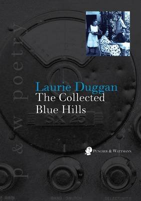 The Collected Blue Hills (Paperback): Laurie Duggan