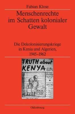 Menschenrechte Im Schatten Kolonialer Gewalt (English, German, Electronic book text): Fabian Klose
