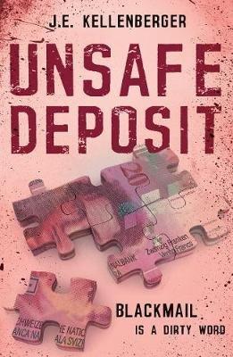 Unsafe Deposit (Paperback): J.E. Kellenberger