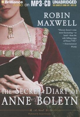 The Secret Diary of Anne Boleyn (MP3 format, CD): Robin Maxwell