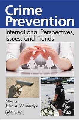 Crime Prevention - International Perspectives,Issues, and Trends (Electronic book text): John A. Winterdyk