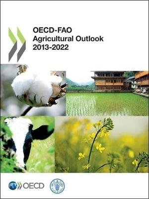 OECD-FAO Agricultural Outlook (Paperback, 19th ed., 2013): OECD (Organisation for Economic Cooperation and Development), Food...