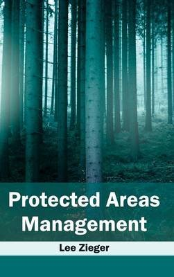 Protected Areas Management (Hardcover): Lee Zieger