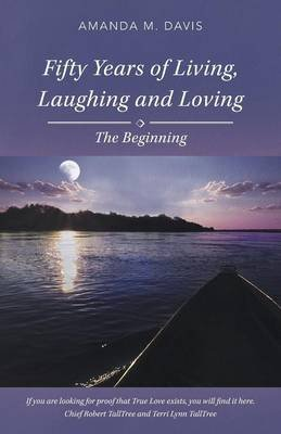 Fifty Years of Living, Laughing and Loving - The Beginning (Paperback): Amanda M. Davis