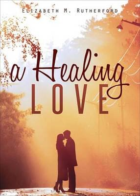 A Healing Love (Electronic book text):