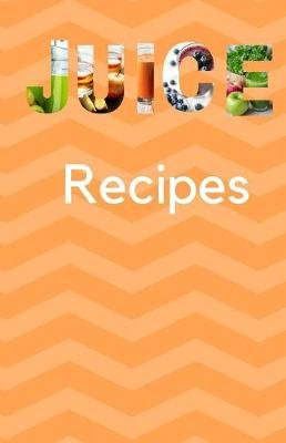 Juice Recipes (Paperback): Smart Stationary
