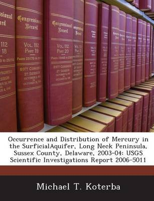 Occurrence and Distribution of Mercury in the Surficialaquifer, Long Neck Peninsula, Sussex County, Delaware, 2003-04 - Usgs...