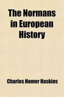 The Normans in European History (Paperback): Charles Homer Haskins