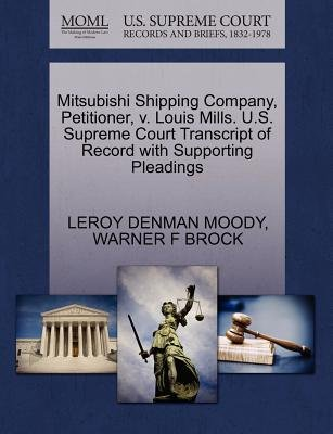 Mitsubishi Shipping Company, Petitioner, V. Louis Mills. U.S. Supreme Court Transcript of Record with Supporting Pleadings...