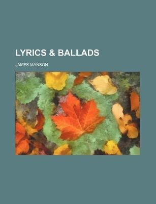 Lyrics & Ballads (Paperback): James Manson