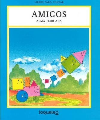 Amigos (English, Spanish, Paperback): Alma Flor Ada