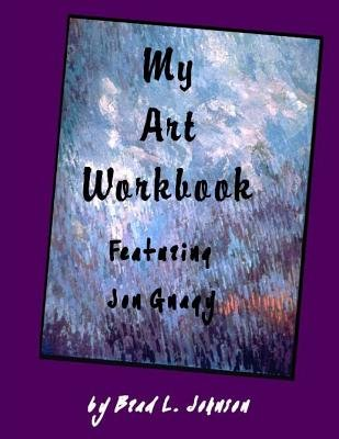 My Art Workbook Featuring Jon Gnagy - An Interactive Guide with Tips, Techniques and Exercises to Help You Learn to Draw...