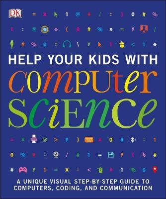 Help Your Kids with Computer Science (Paperback): Dk