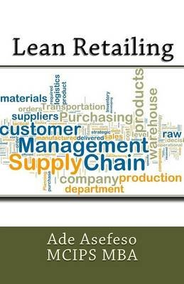 Lean Retailing (Paperback): Ade Asefeso MCIPS MBA