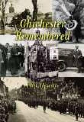 Chichester Remembered (Paperback): Phil Hewitt