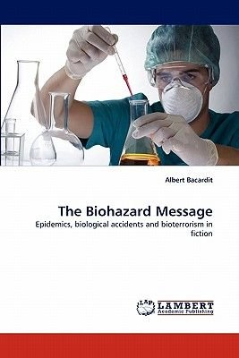The Biohazard Message (Paperback): Albert Bacardit