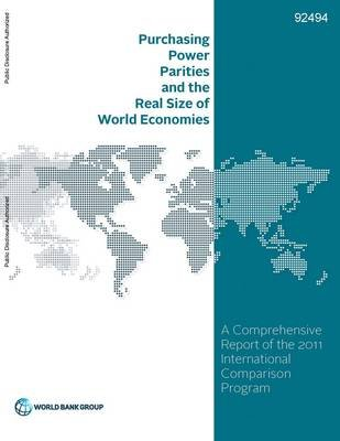 Purchasing power parities and the real size of world economies - a comprehensive report of the 2011 international comparison...