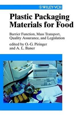 Plastic Packaging Materials for Food - Barrier Function, Mass Transport, Quality Assurance, and Legislation (Electronic book...